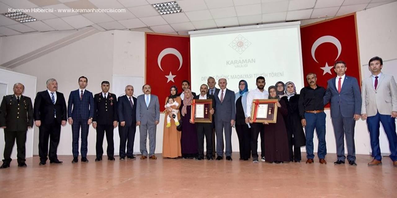 Karaman'da Devlet Övünç Madalyası Tevcih Töreni Düzenlendi