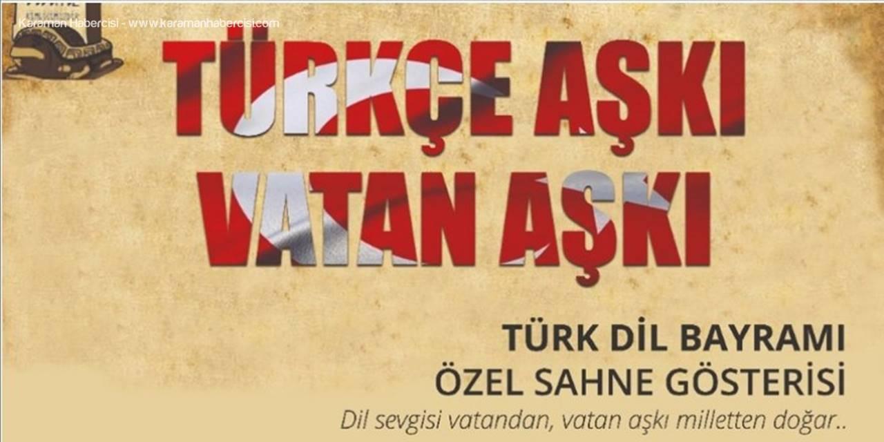 Karaman'da Bu Akşam Özel Sahne Gösterisi Etkinliği