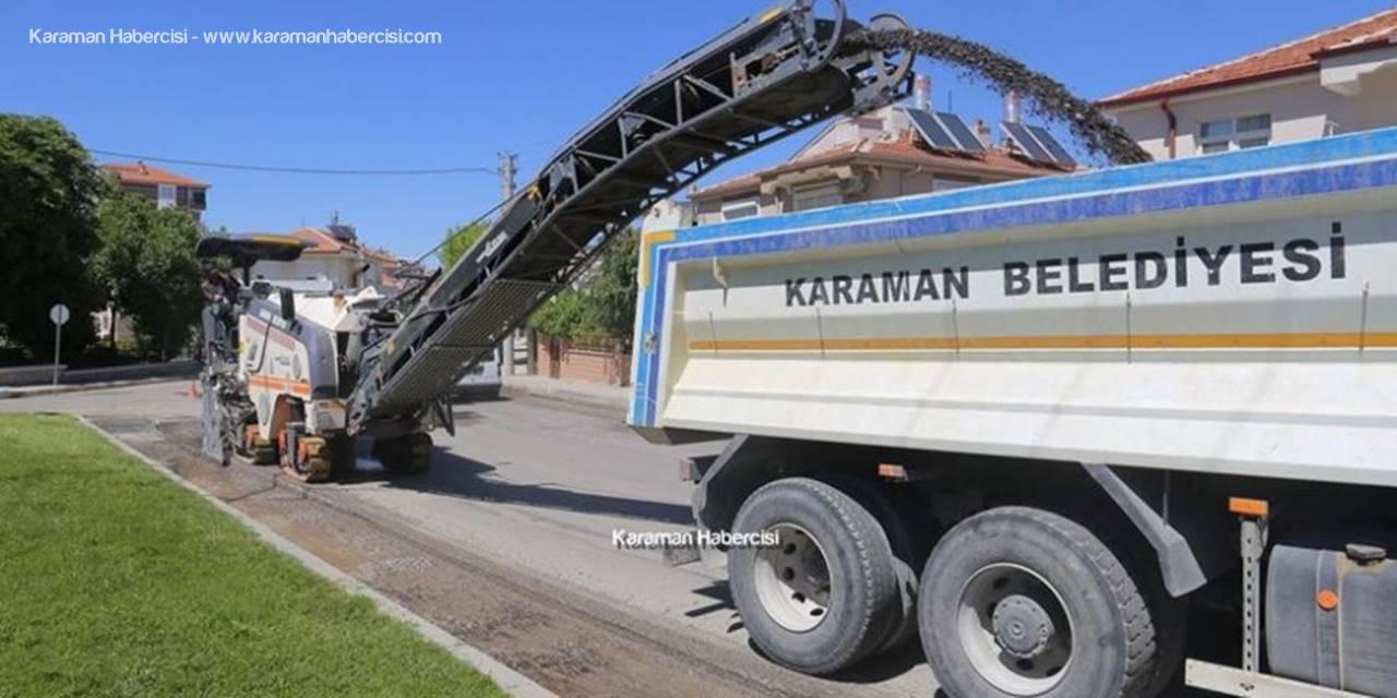 Karaman Belediyesi Yol Çalışmalarını Yazın Bitirmek İstiyor