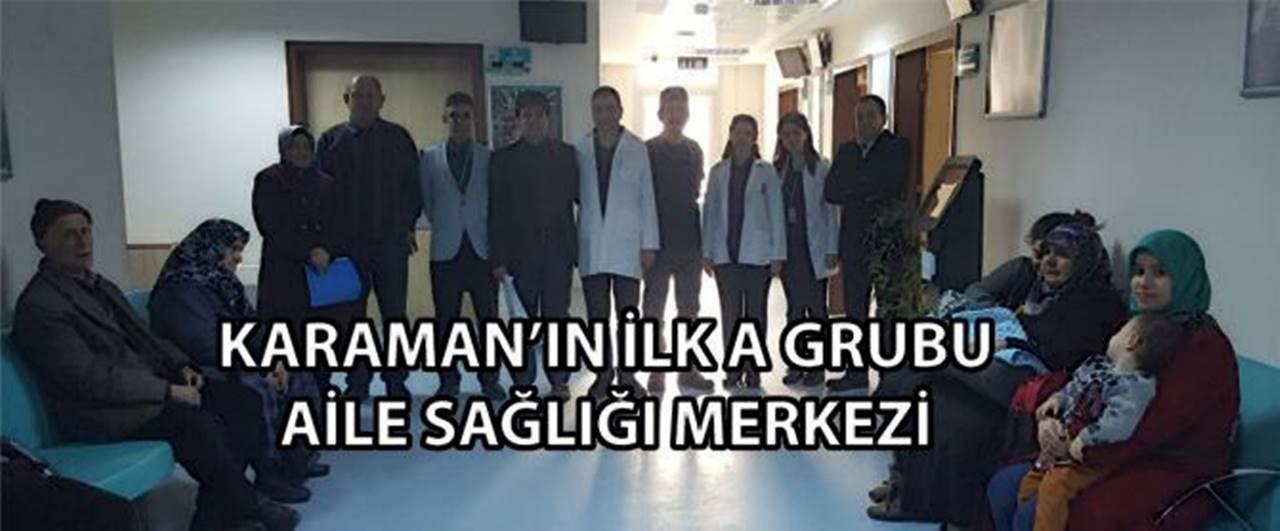 Karaman'ın İlk A Grubu Aile Sağlığı Merkezi