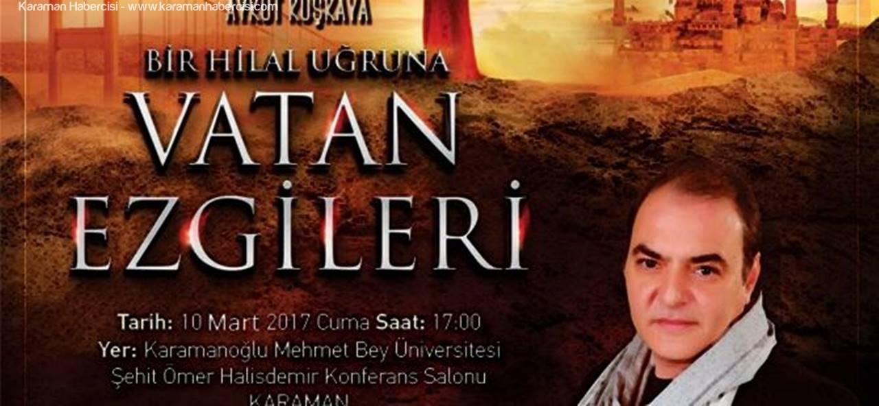 Karaman'da Aykut Kuşkaya İle Vatan Ezgileri