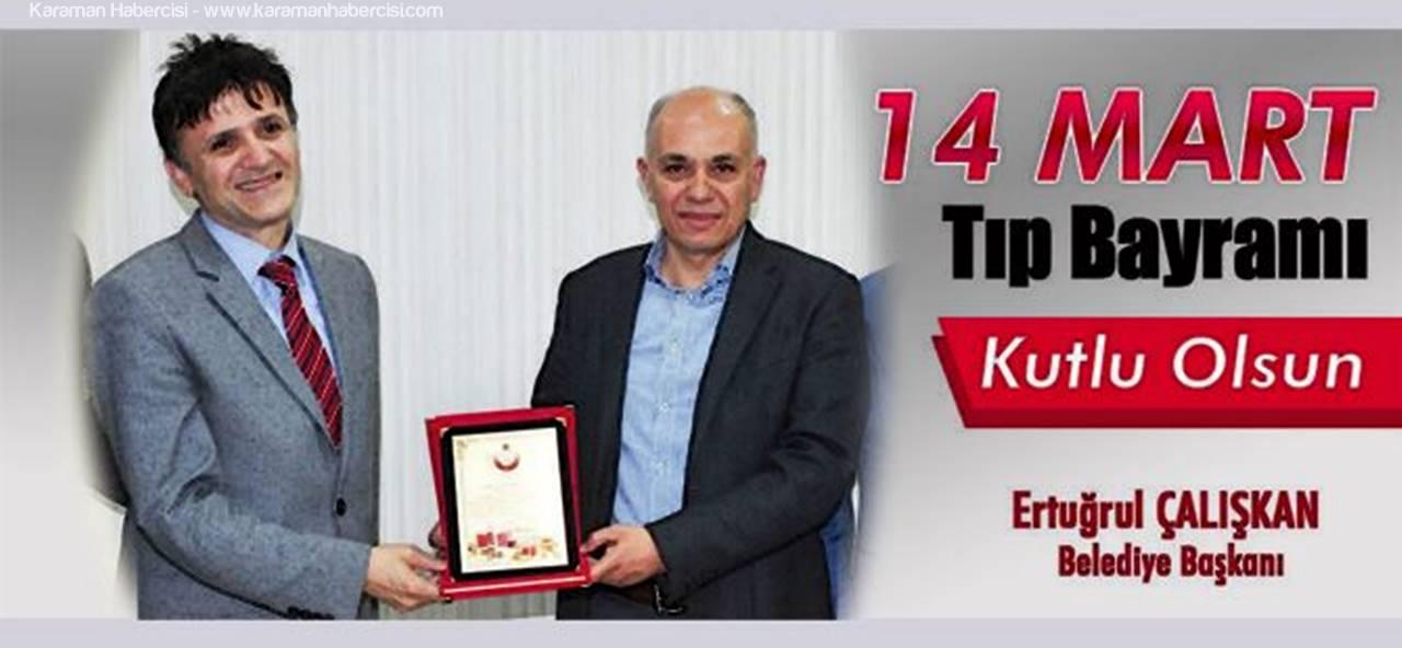 Belediye Başkanı Çalışkan'dan 14 Mart Tıp Bayramı Mesajı
