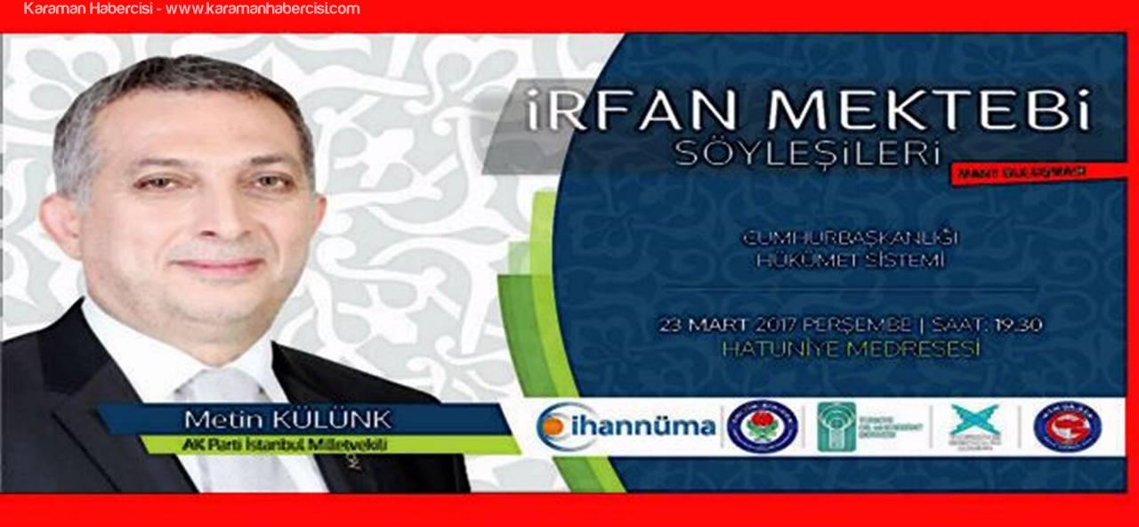Metin Külünk Karaman'a Geliyor