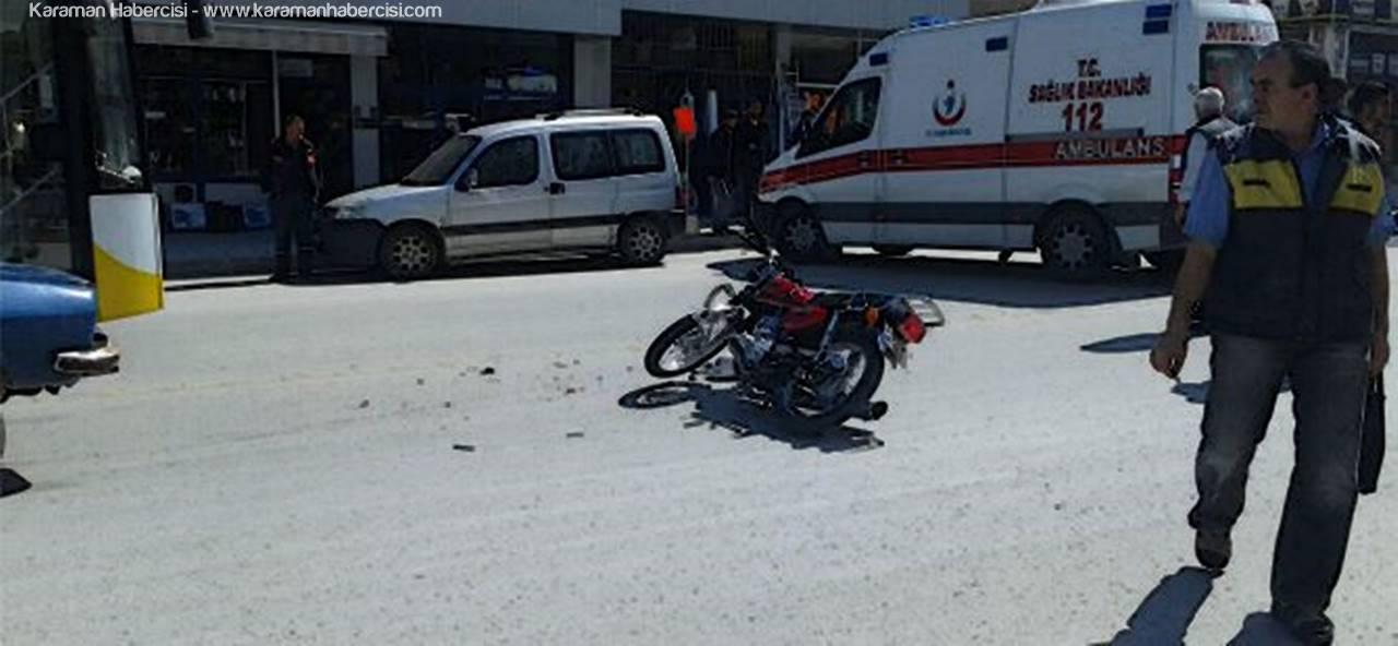Karaman'da Otomobil Motosiklete Çarptı