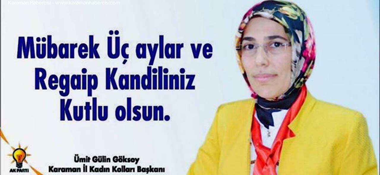 AK Parti Karaman İl Kadın Başkanı Ümit Gülin Göksoy Kandil Mesajı