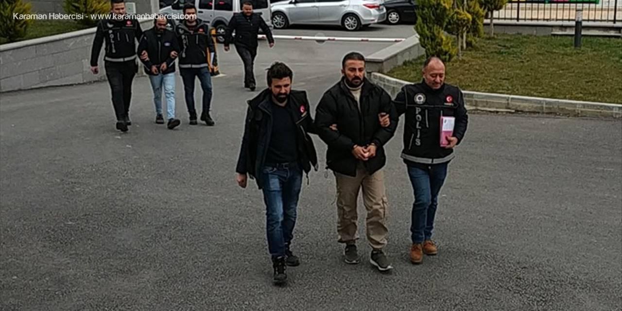 Karaman'da Uyuşturucu Ticareti Yaptığı İleri Sürülen 2 Şüpheliden Biri Tutuklandı