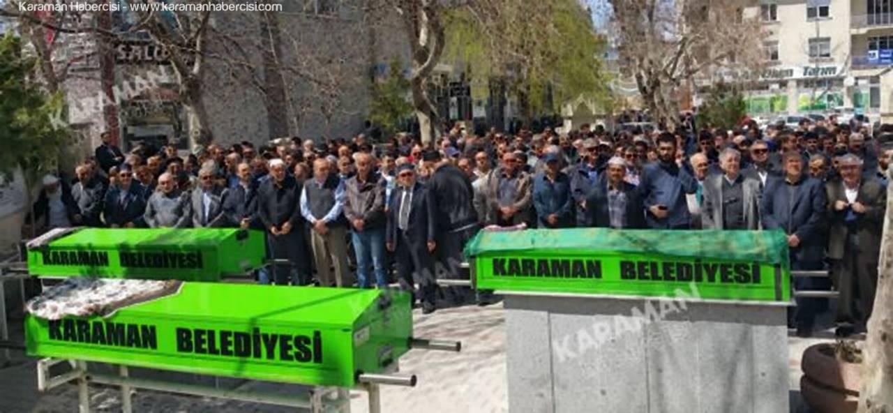 Karaman'da 3 Bayan Hemşerimiz Son Yolculuğuna Uğurlandı