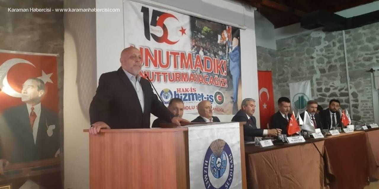 Hak-iş Genel Başkanı Arslan Darbe Söylentilerini Değerlendirdi
