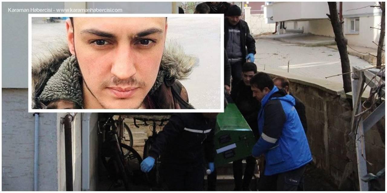 Karaman'da Genç Uykusunda Hayatını Kaybetti