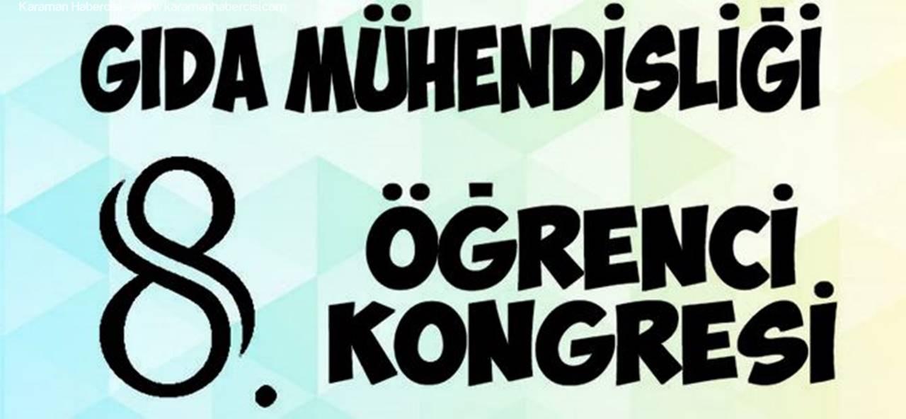 KMÜ, Gıda Mühendisliği 8.Öğrenci Kongresine Ev Sahipliği Yapacak