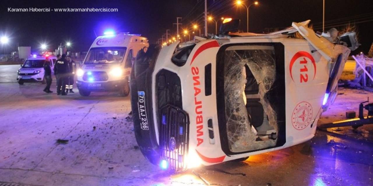 Karaman'da Sağlık Personeli Ölümden Döndü