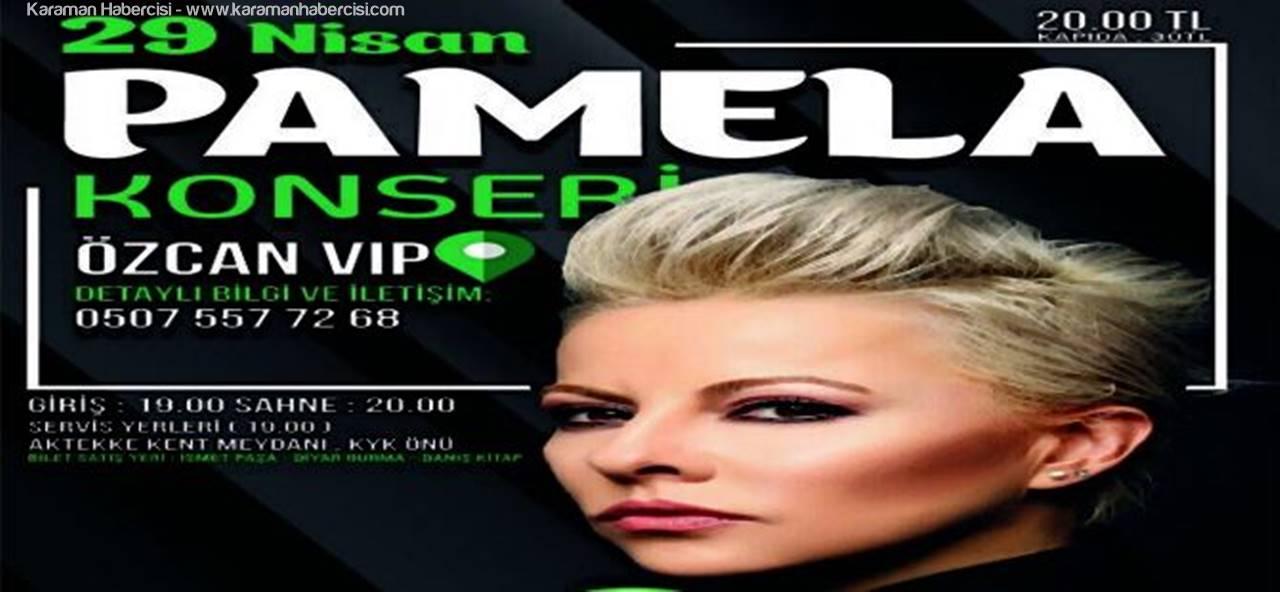 Pamela Karaman'a Geliyor