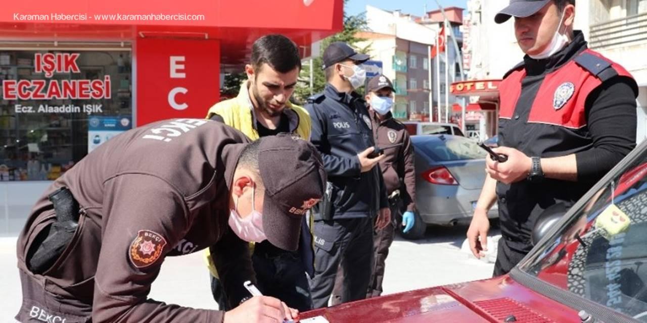 Karaman'da Sokağa Çıkma Kısıtlamasında Denetimler Sürüyor
