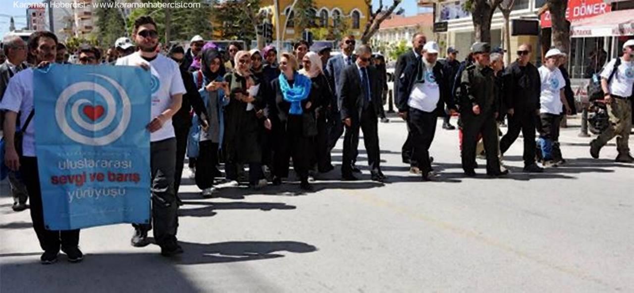 Karaman'da Sevgi ve Barış Yürüyüşü Gerçekleştirildi