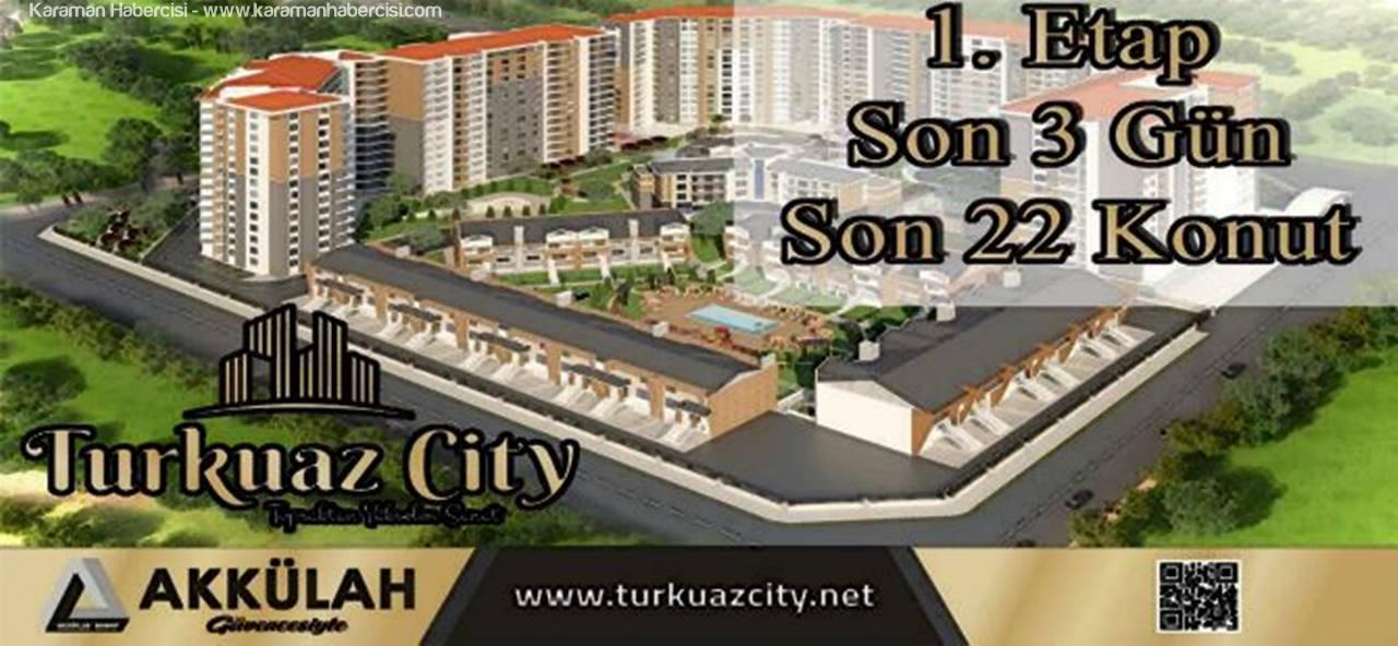 Turkuaz City'de Son 3 Gün Son 22 Konut