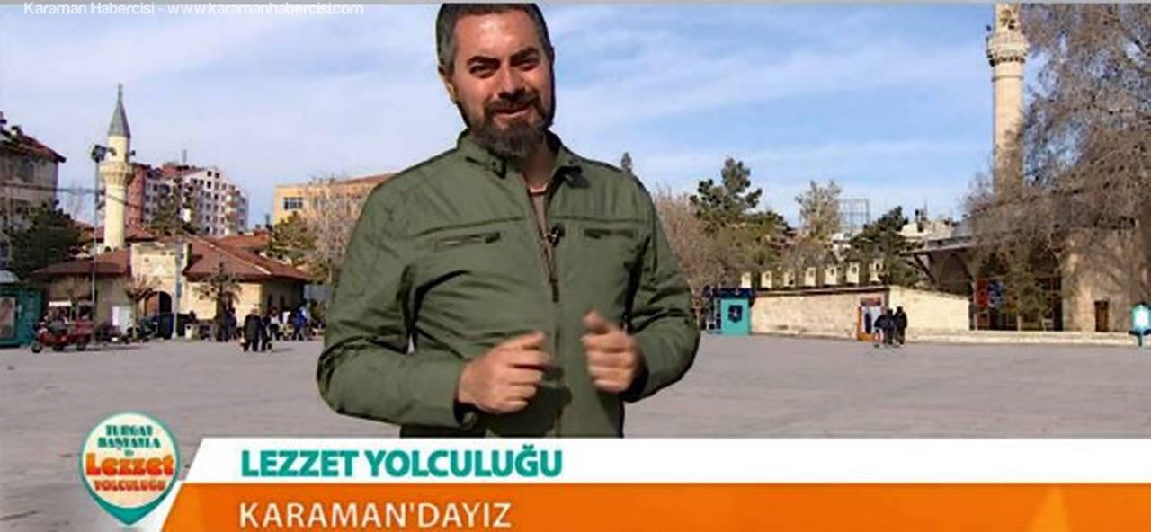 Lezzet Yolculuğu Karaman'da Devam Etti