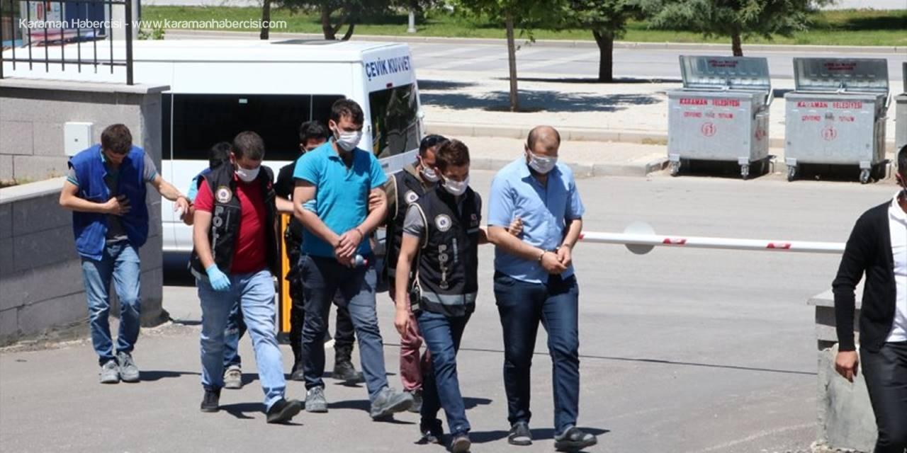 Karaman'da Uyuşturucu Operasyonunda Yakalanan Zanlı Tutuklandı