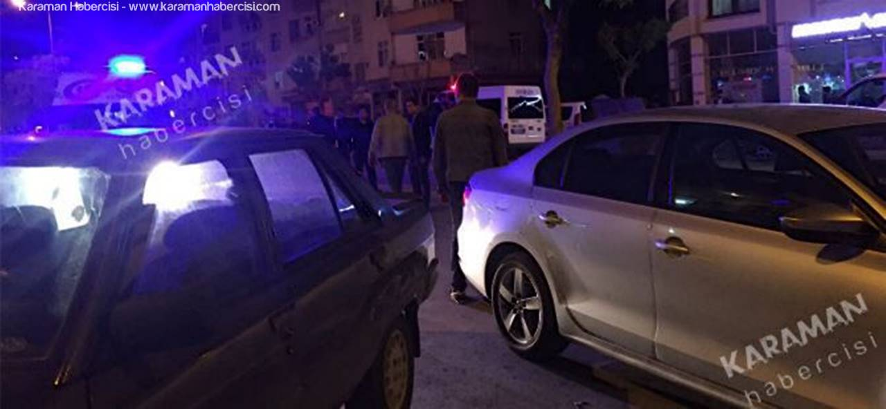 Karaman'da Akrabalar Arasında Bıçaklı Kavga