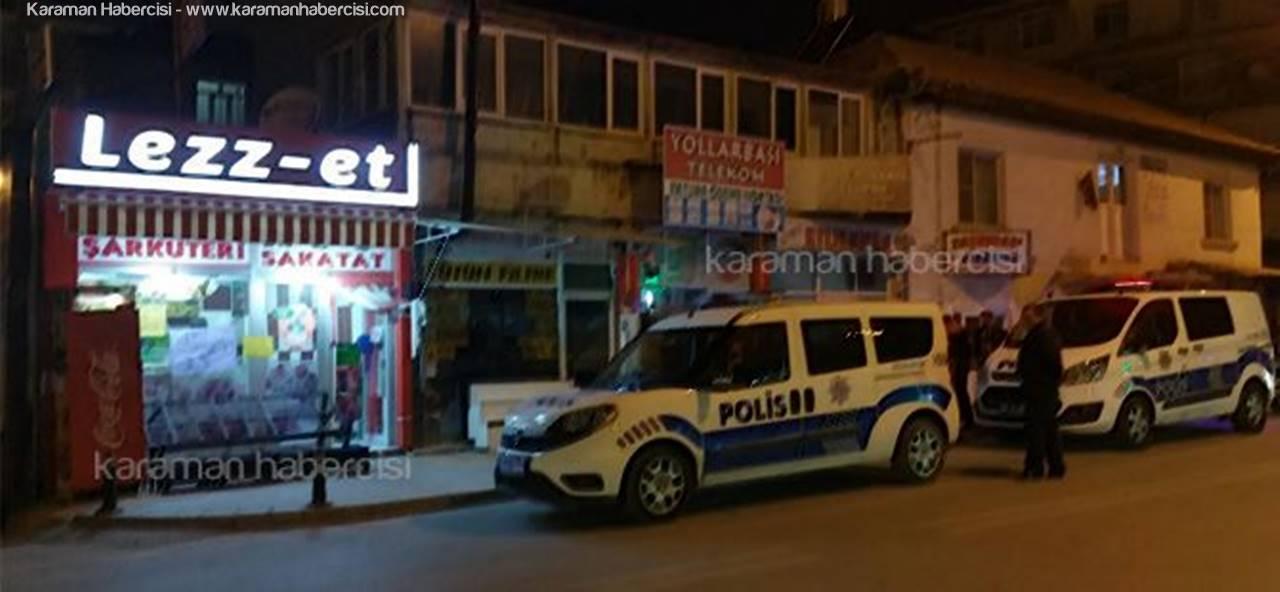 Karaman'da Yaşanan İş Yeri Baskınında Yeni Detaylar