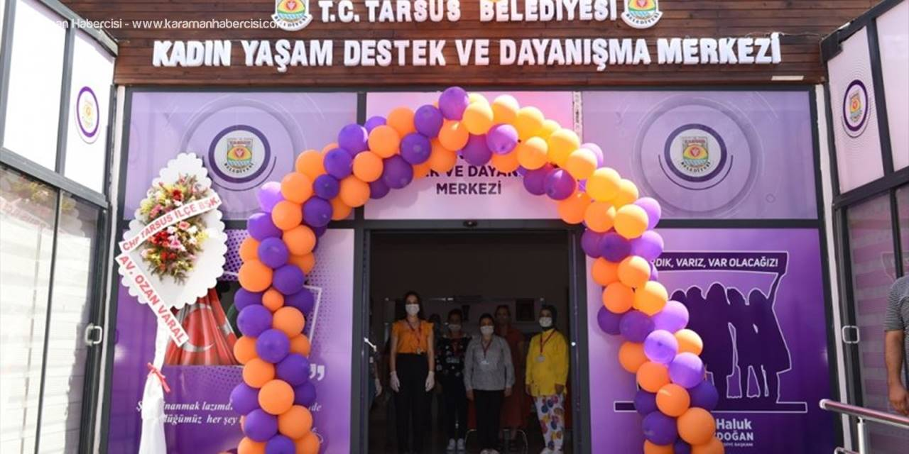 Tarsus'ta Kadın Yaşam Destek ve Dayanışma ile Gençlik Merkezi açıldı
