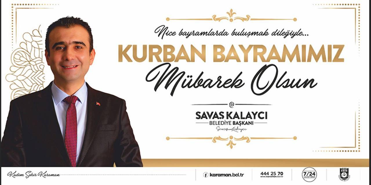 Karaman Belediye Başkanı Savaş Kalaycı Kurban Bayramı Mesajı