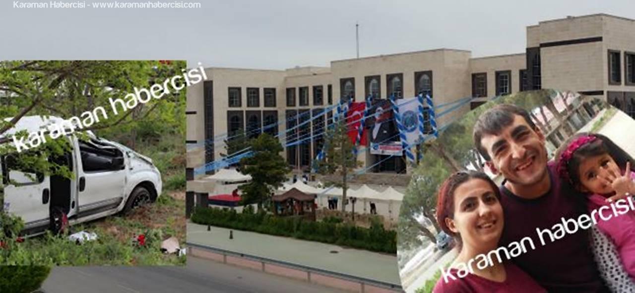 Manisa'dan Karaman'a Gelen Aile Kaza Yaptı : 1 Ölü