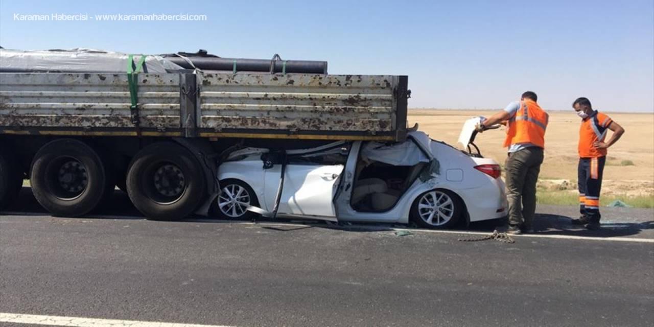 Konya'da Otomobil, Tıra Arkadan Çarptı: 1 Ölü, 4 Yaralı