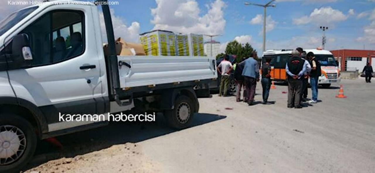 Karaman'da Otomobil İle Kamyonet Çarpıştı
