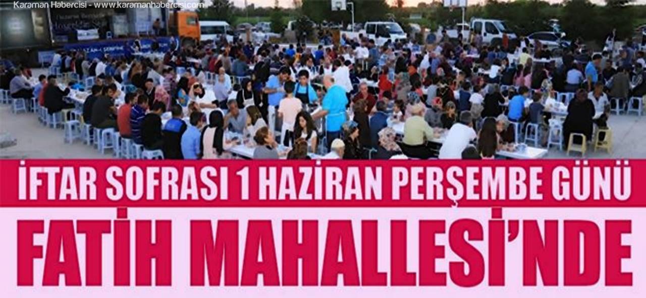 İftar Sofrası Bu Akşam Fatih Mahallesi'nde Kurulacak