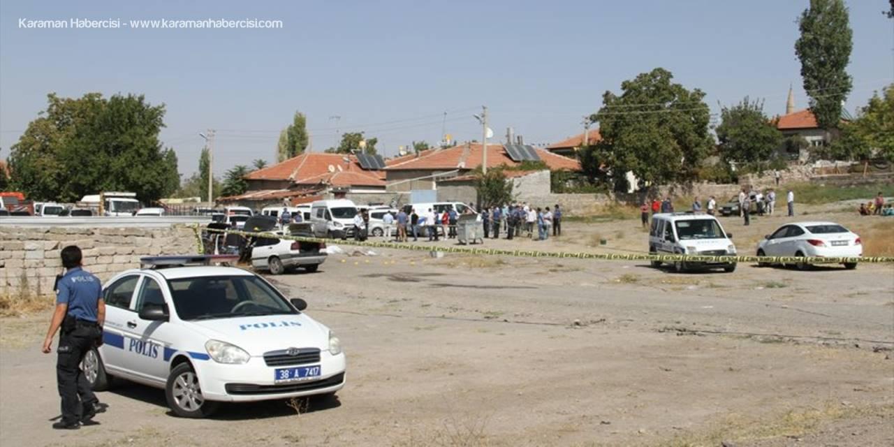 Kayseri'de Bir Kişi Akrabaları Tarafından Öldürüldü