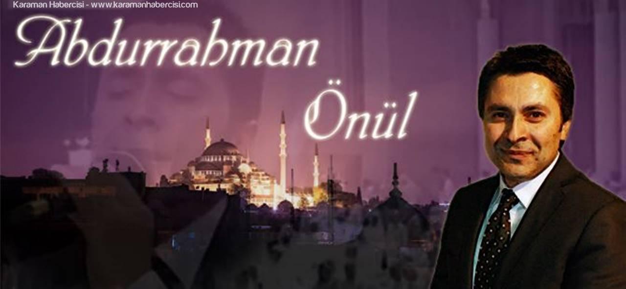 Karaman'da Bu Akşam Abdurrahman Önül Sahne Alacak