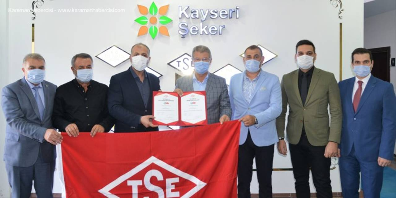 Kayseri Şeker'in Üç Fabrikası Da Güvenli Üretim Belgesi Aldı