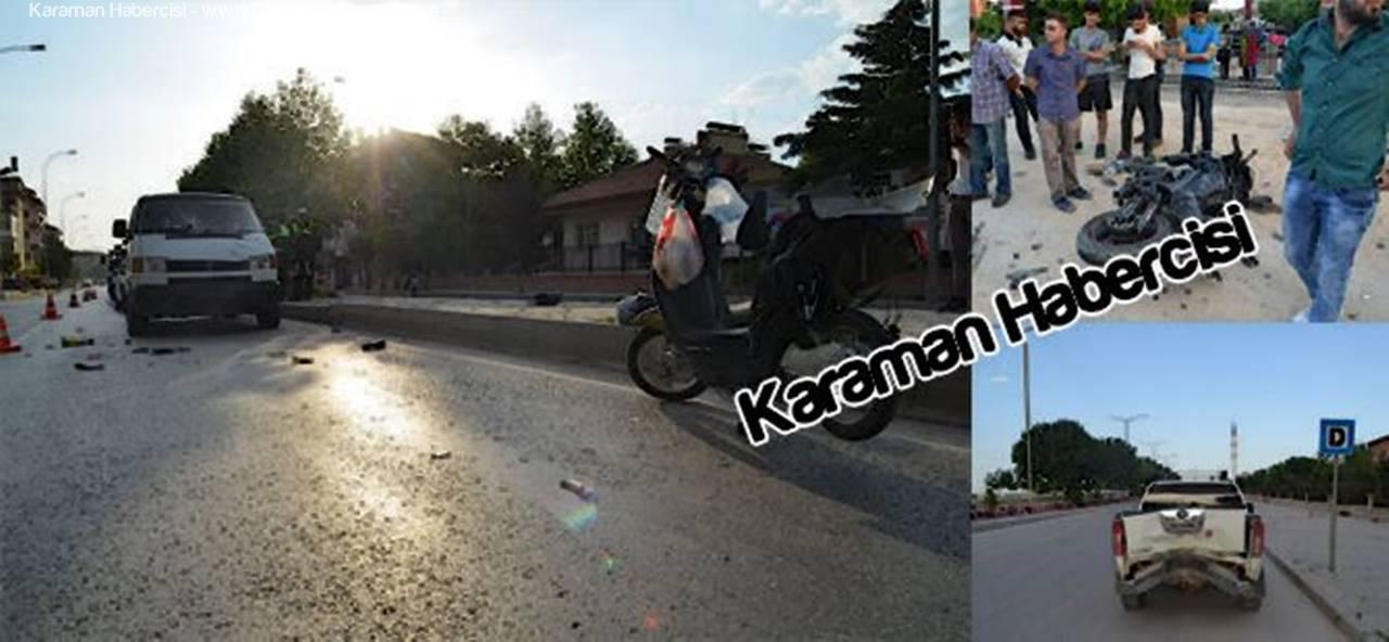 Trafik Canavarı Karaman'da İftarı Zehir Etti