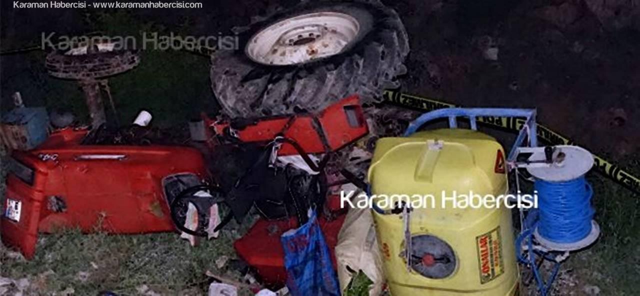 Karaman'da Yuvarlanan Traktörde 1 Kişi Hayatını Kaybetti