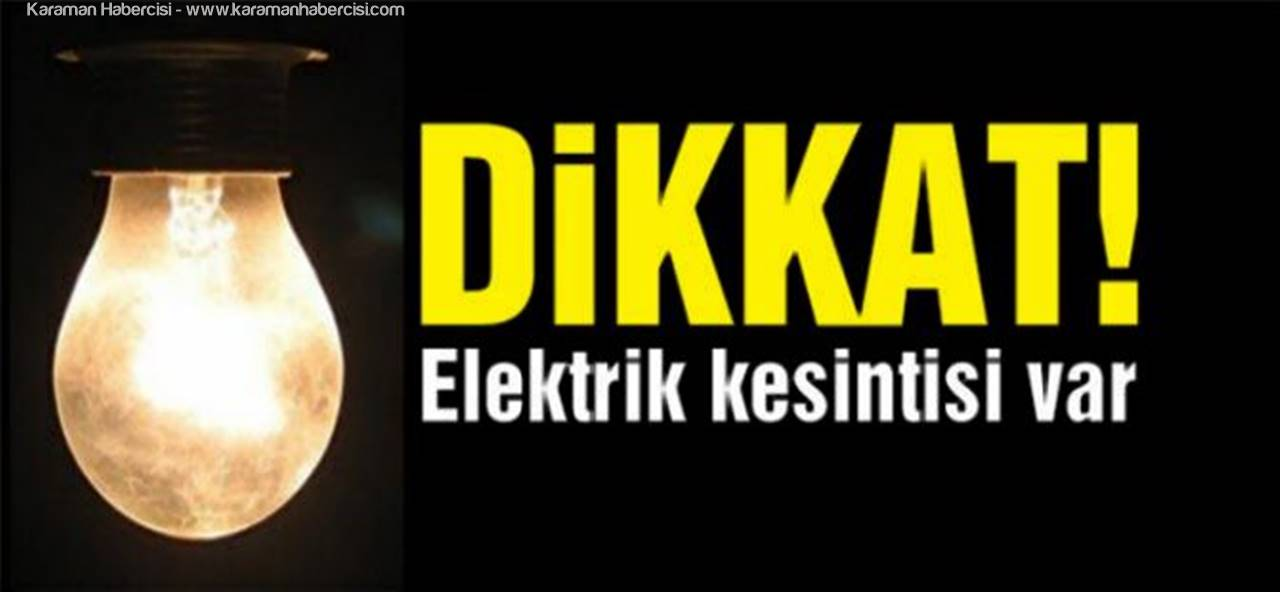 Karaman'da Programlı Elektrik Kesintisi Yaşanacak