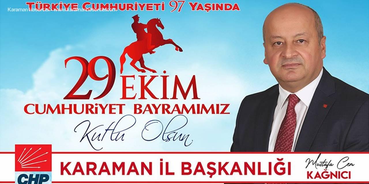 CHP Karaman İl Başkanı Mustafa Cem Kağnıcı'nın 29 Ekim Cumhuriyet Bayramı Mesajı