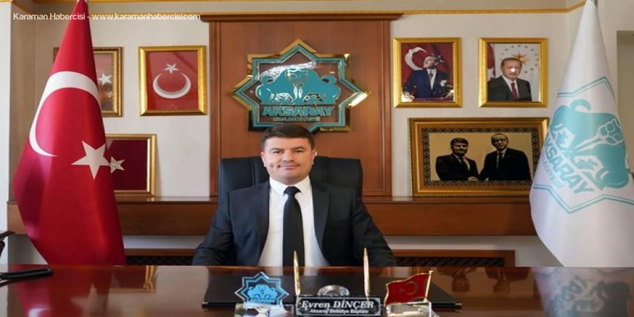 Aksaray Belediye Başkanı Evren Dinçer'den Mevlit Kandili Mesajı