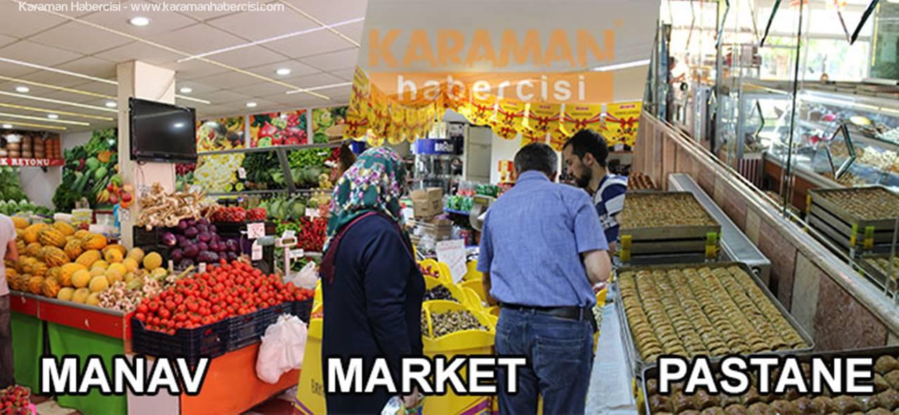 Karamanlıların Market, Manav, Pastane Alışverişleri