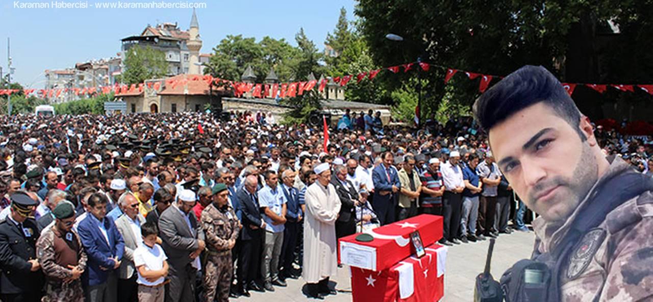 Karamanlılar Şehit Polis Mevlüt Dündar İçin Saf Tuttular