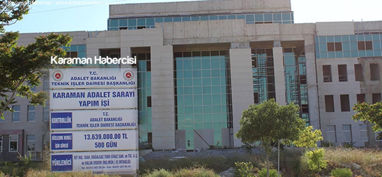 Karaman'da Bitmeyen Adalet Sarayına Alternatif Çözüm