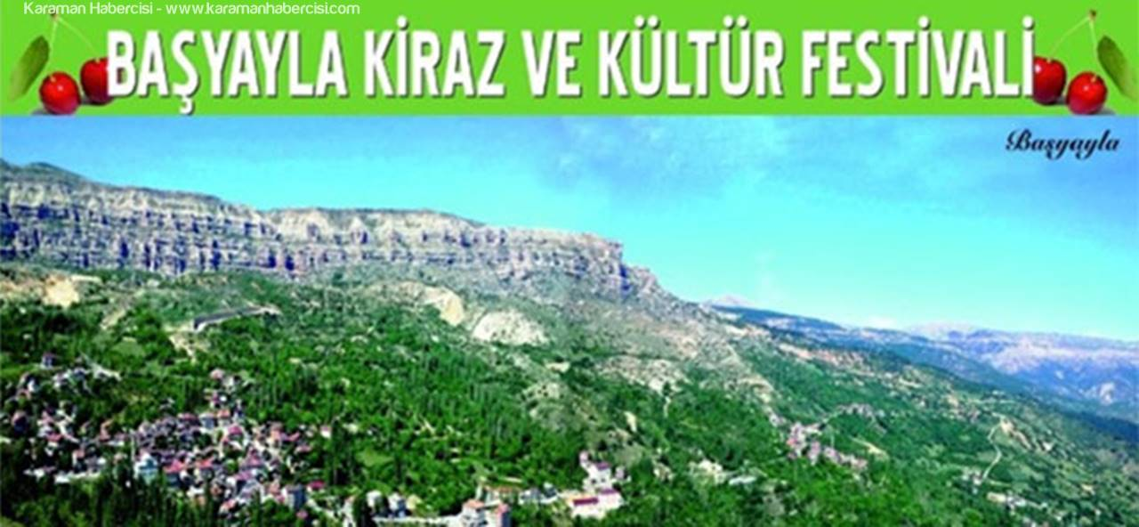 Başyayla Kiraz ve Kültür Festivali Yarın