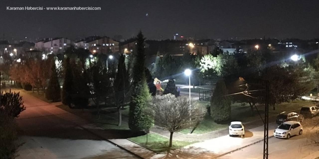 Karaman ve Bölge İllerinde Cadde Ve Sokaklarda Sessizlik Hakim Oldu