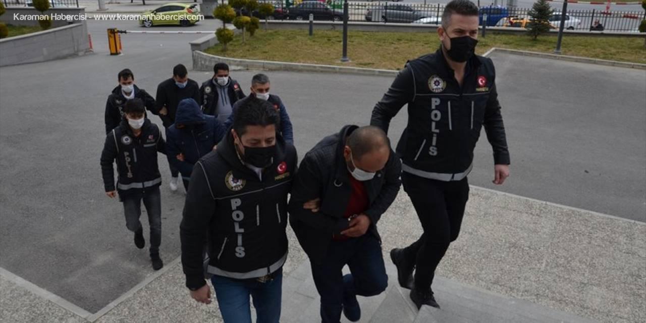 Karaman'da Uyuşturucu Operasyonunda Yakalanan 3 Zanlıdan 2'si Tutuklandı