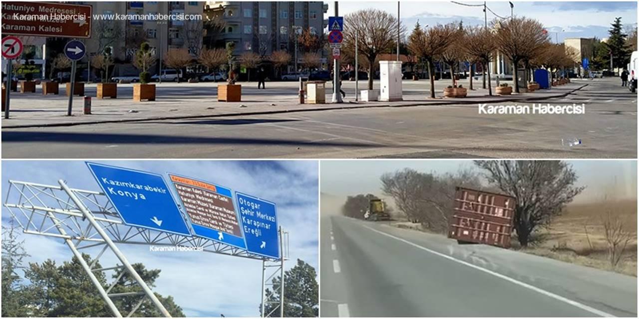 Karaman'da Şiddetli Rüzgar Zaman Zaman Etkisini Artırıyor