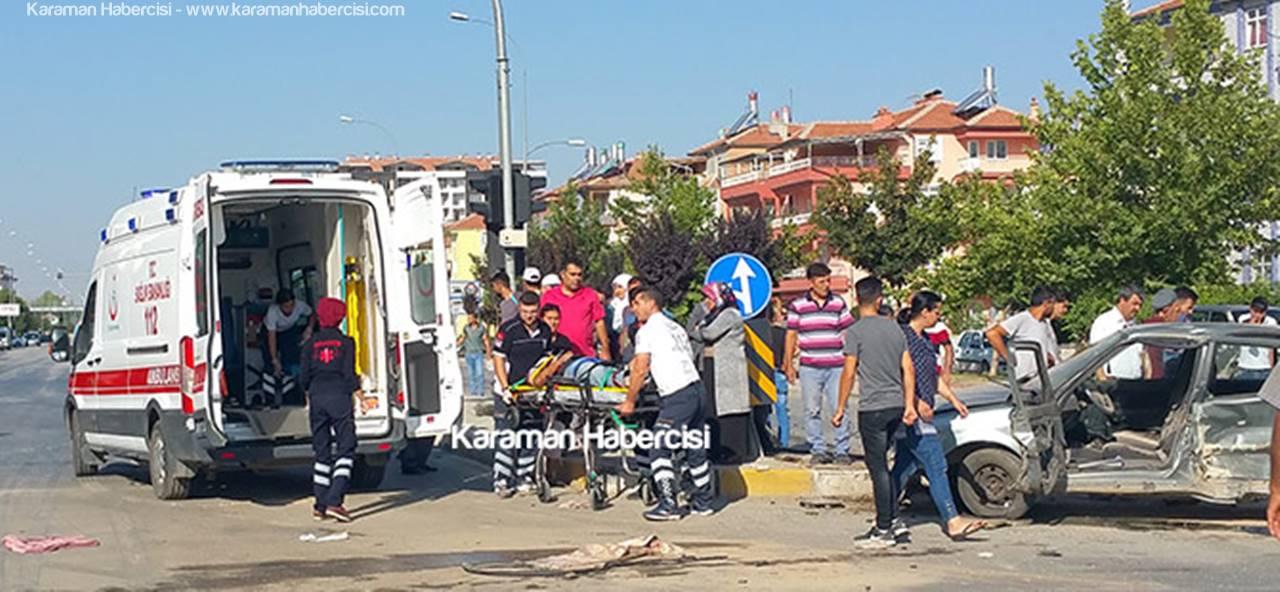 Karaman'da 3 Otomobil Birbirine Girdi