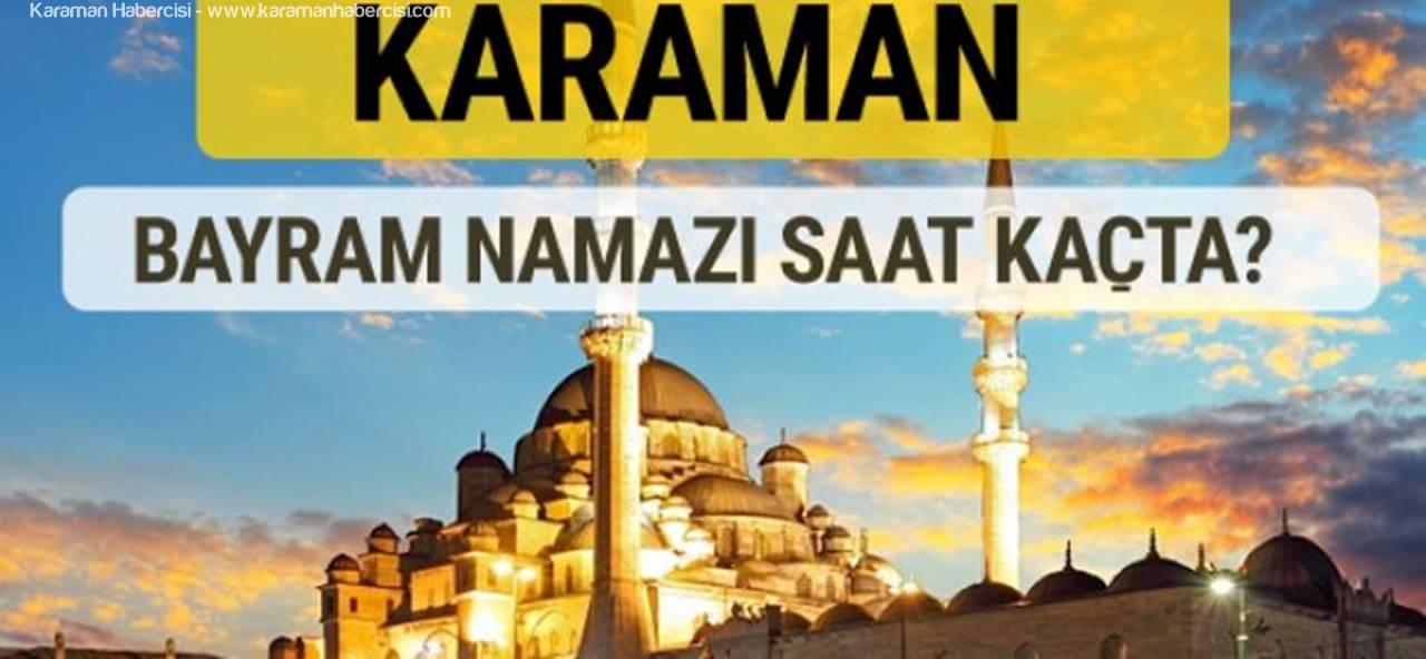 Karaman'da Bayram Namazı Saat Kaçta