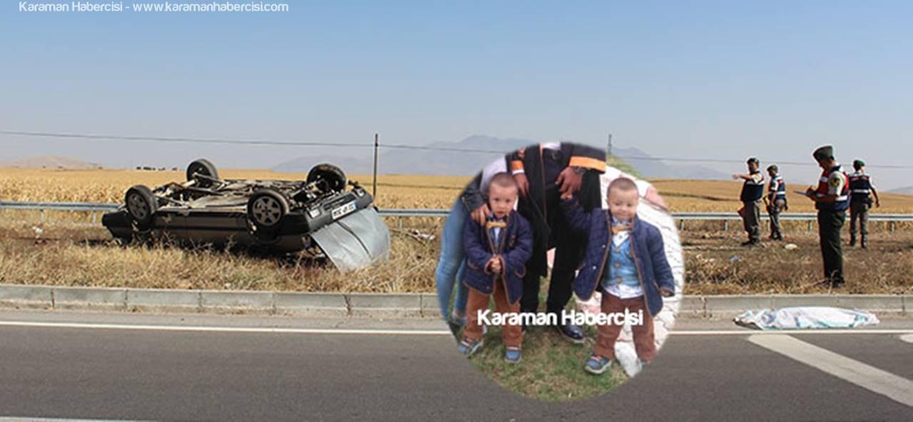 Karaman'daki Feci Kaza İkiz Kardeşleri Ayırdı
