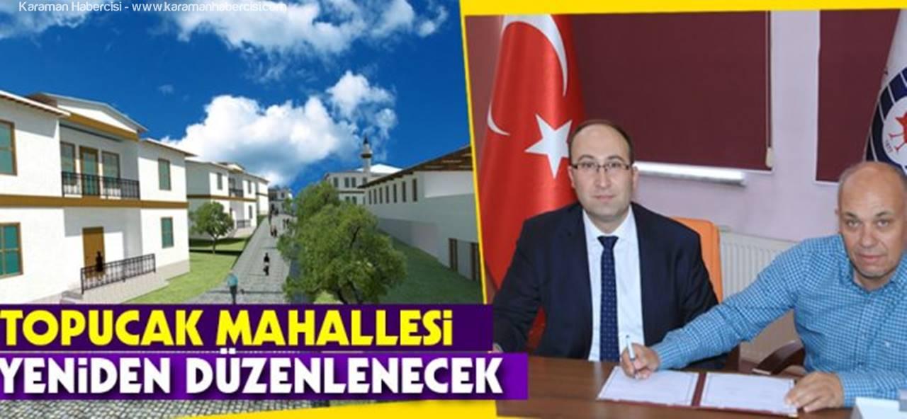 Karaman'da Topucak Mahallesi Yeniden Düzenlenecek