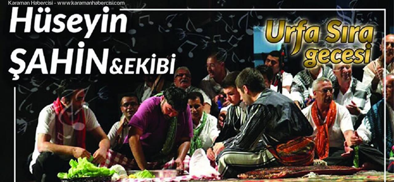 Karaman'da  Urfa Sıra Gecesi Programı