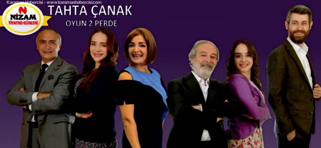Tahta Çanak Karaman'da Sahne Alıyor
